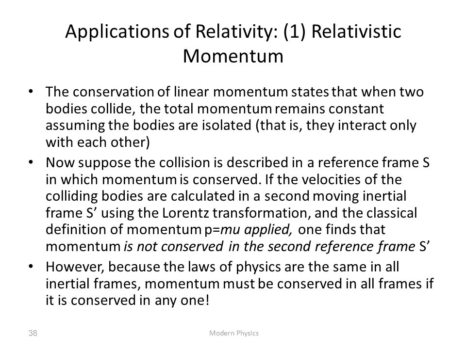 Applications of Relativity: (1) Relativistic Momentum