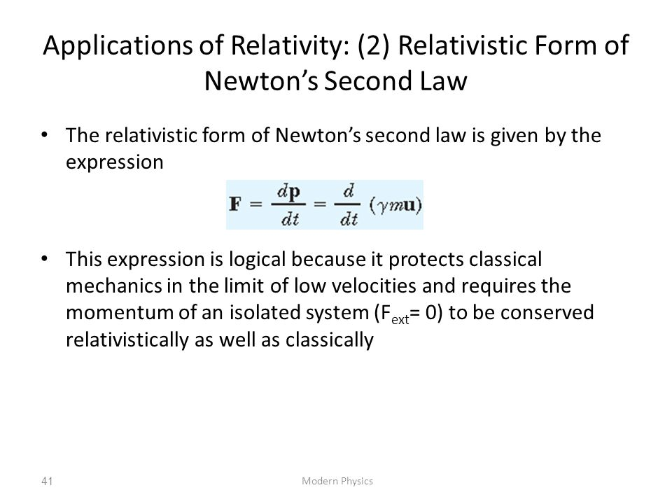 Applications of Relativity: (2) Relativistic Form of Newton's Second Law