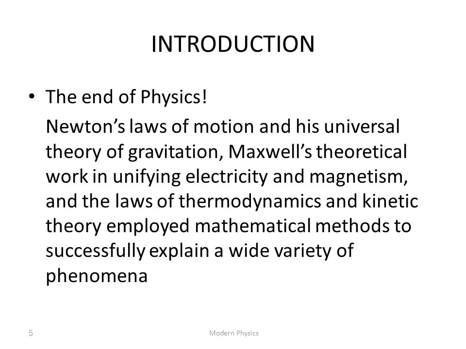 INTRODUCTION The end of Physics!