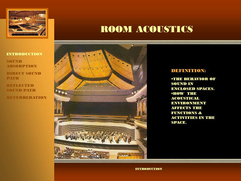 ROOM ACOUSTICS DEFINITION: INTRODUCTION SOUND ABSORPTION
