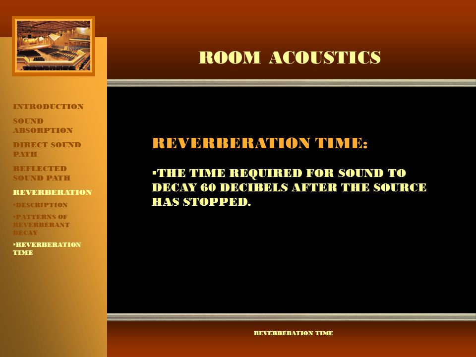 ROOM ACOUSTICS REVERBERATION TIME: