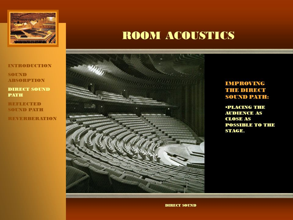 ROOM ACOUSTICS IMPROVING THE DIRECT SOUND PATH: INTRODUCTION