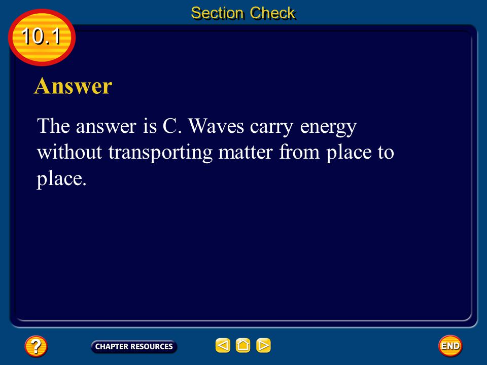 Section Check 10.1. Answer. The answer is C.