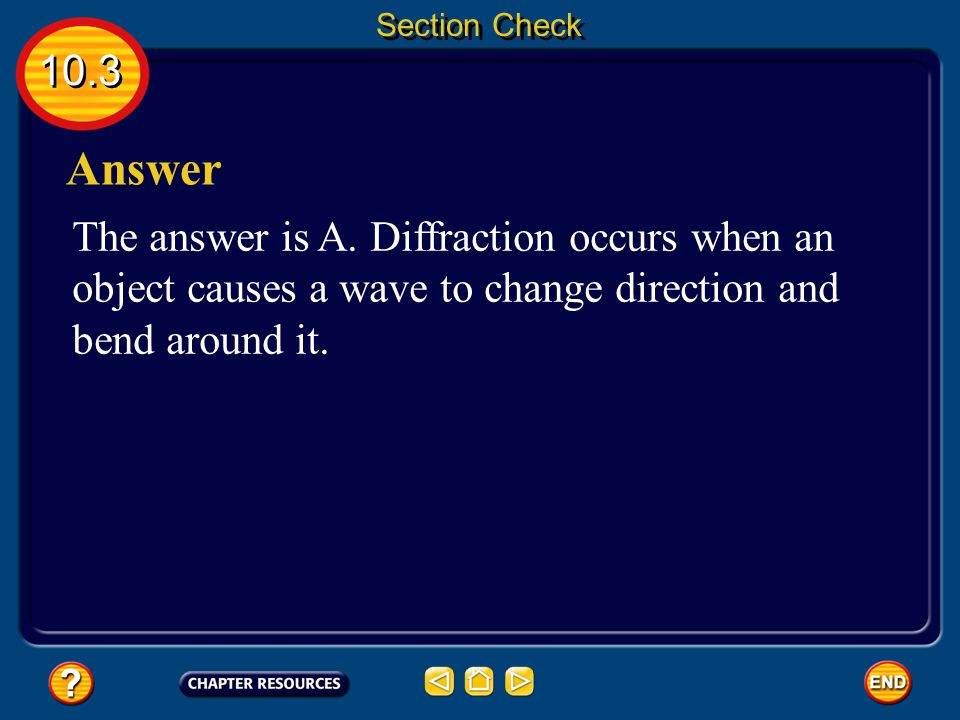 Section Check 10.3. Answer. The answer is A.