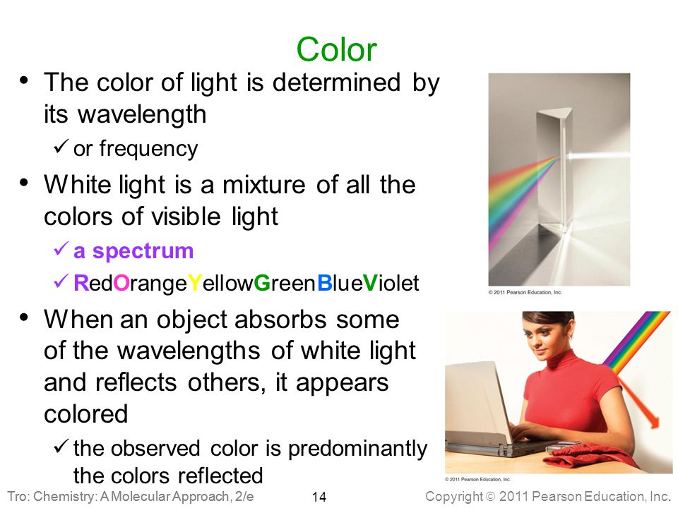 Color The color of light is determined by its wavelength