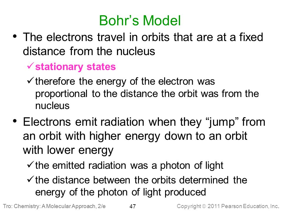 Bohr's Model The electrons travel in orbits that are at a fixed distance from the nucleus. stationary states.