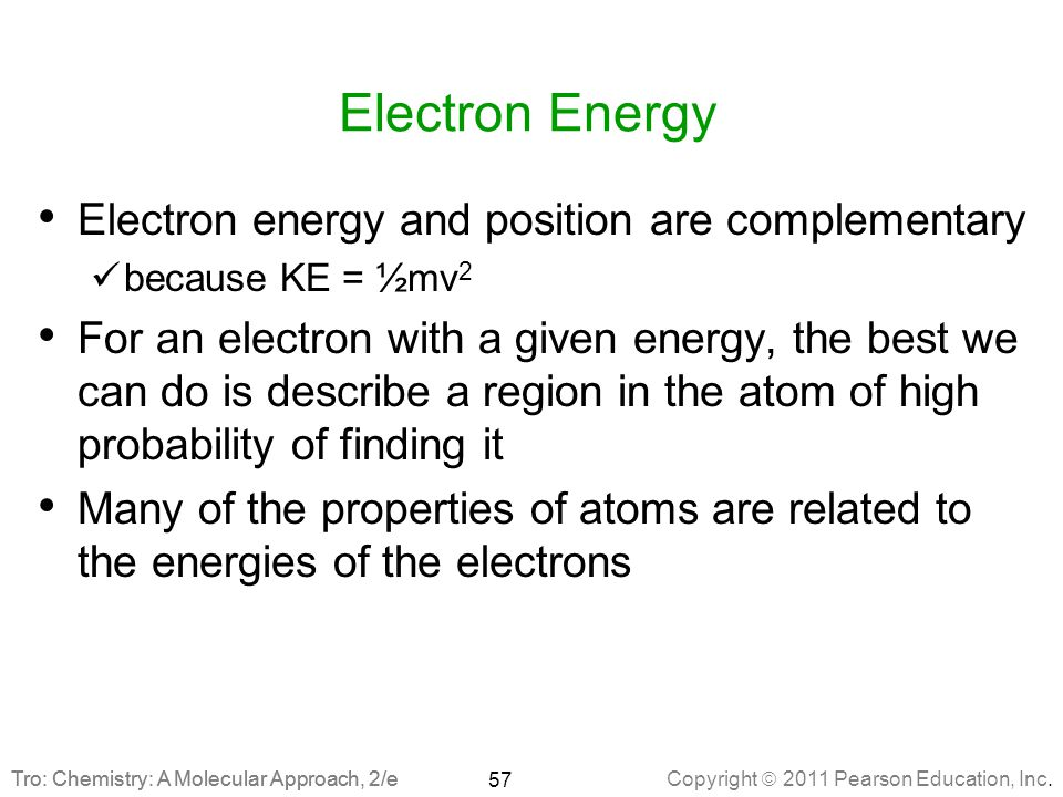 Electron Energy Electron energy and position are complementary
