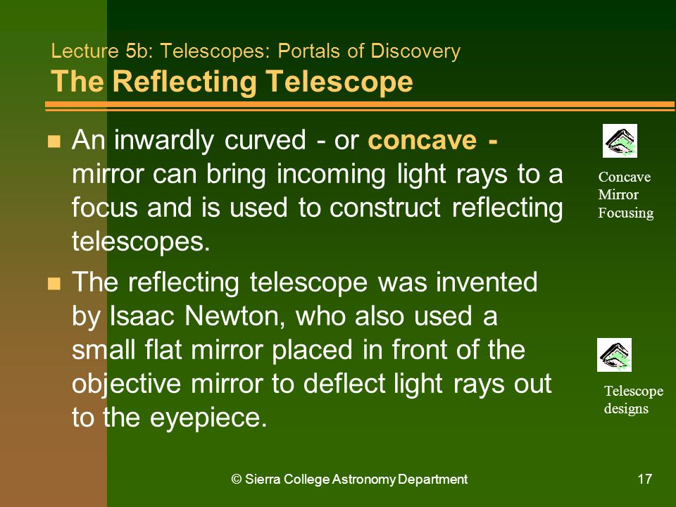 Lecture 5b: Telescopes: Portals of Discovery The Reflecting Telescope