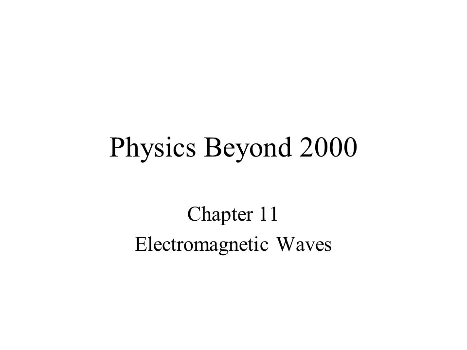 Chapter 11 Electromagnetic Waves