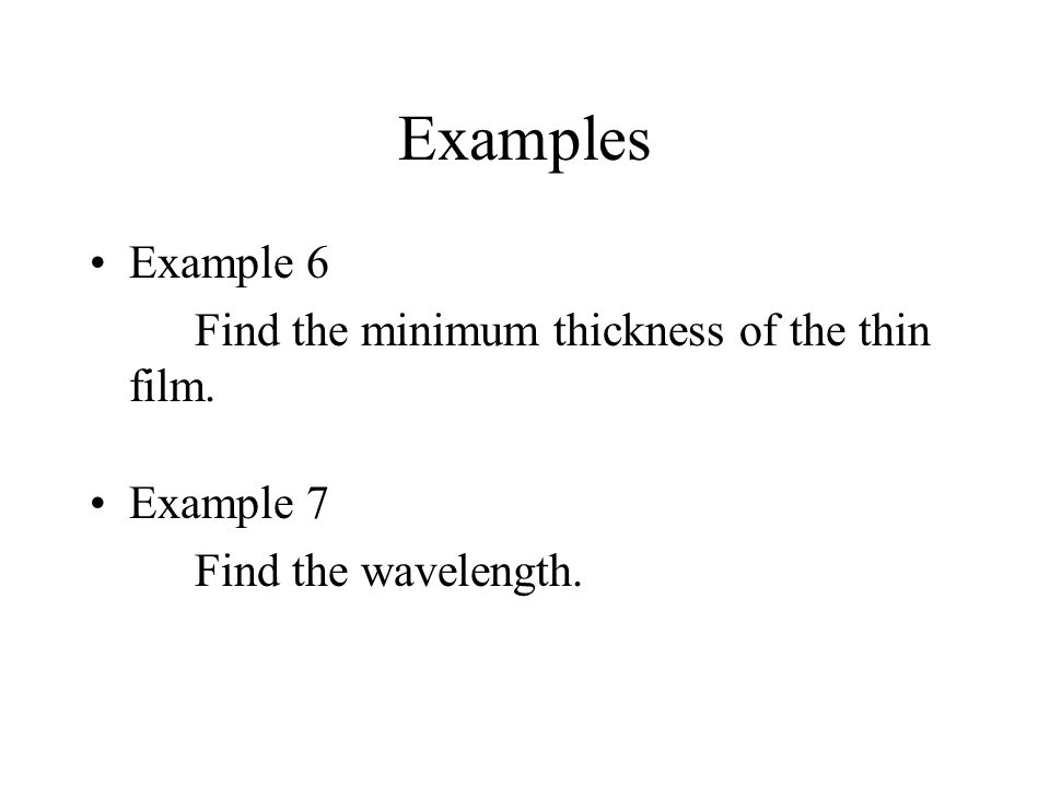 Examples Example 6 Find the minimum thickness of the thin film.