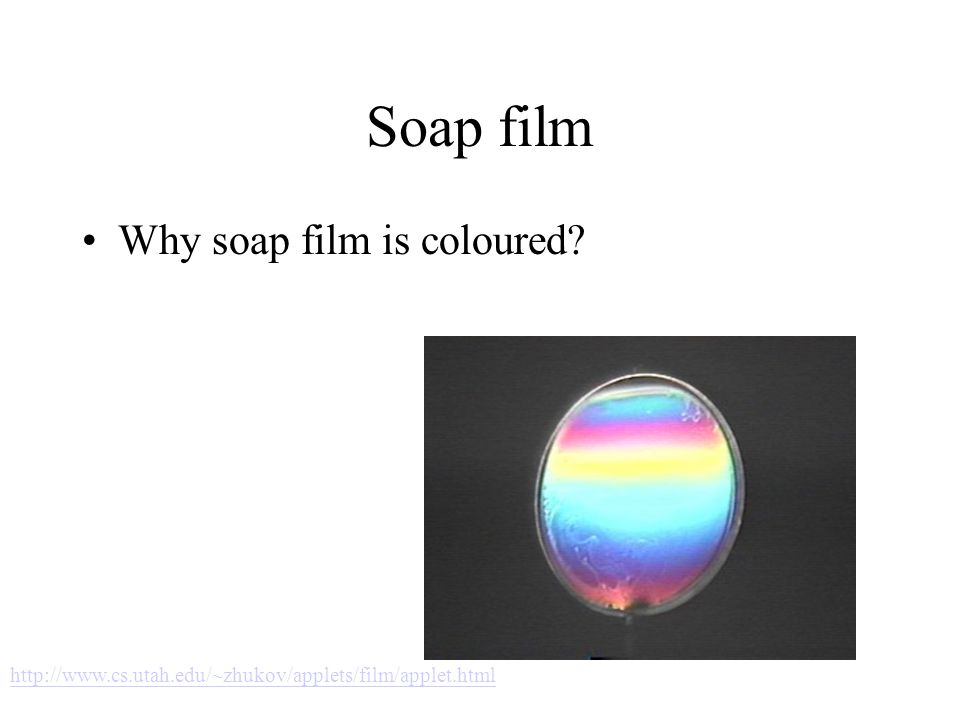 Soap film Why soap film is coloured