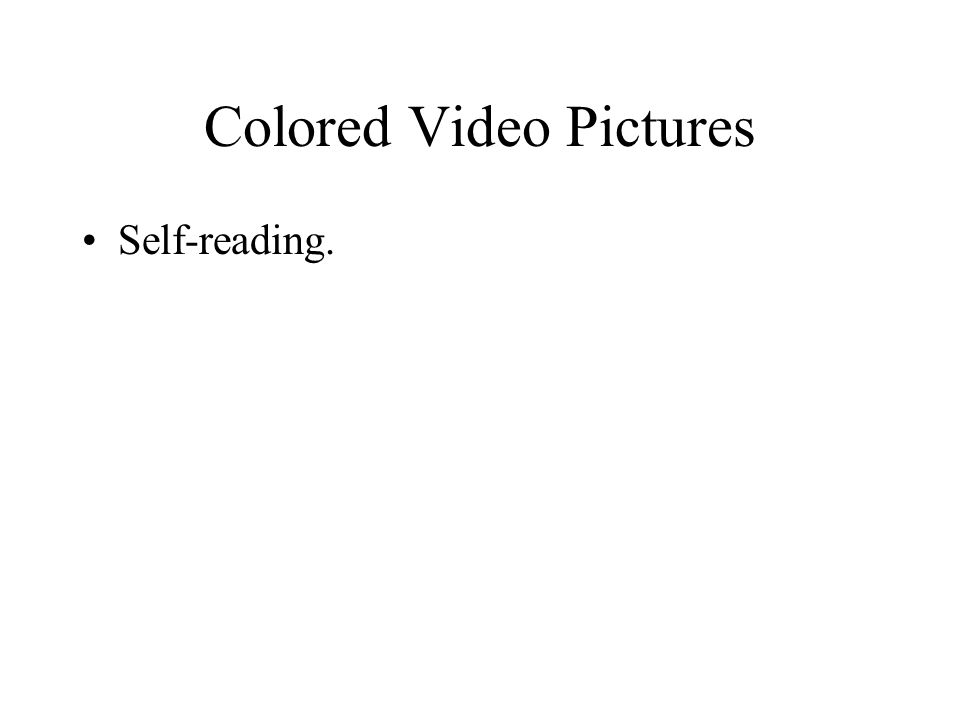 Colored Video Pictures