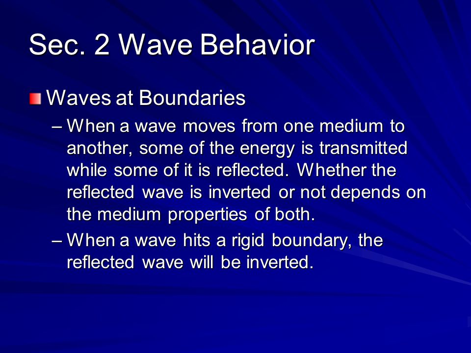 Sec. 2 Wave Behavior Waves at Boundaries