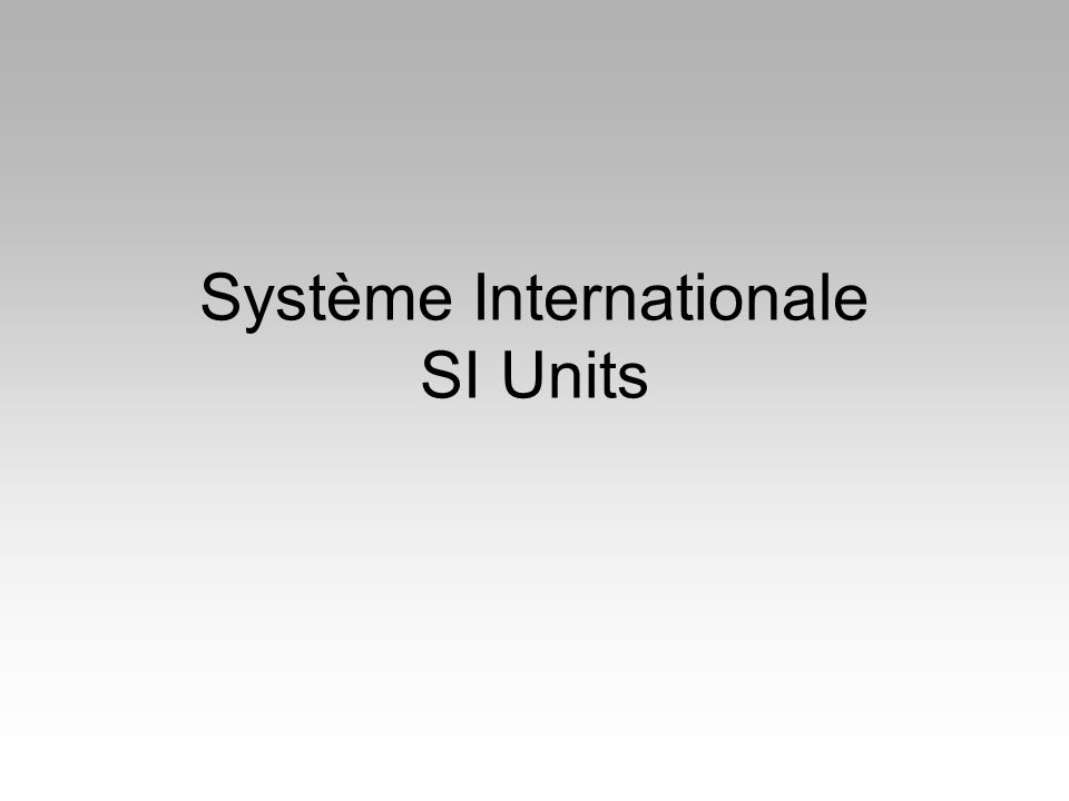 Système Internationale SI Units