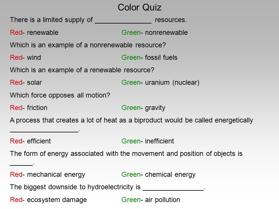 Color Quiz There is a limited supply of _______________ resources.
