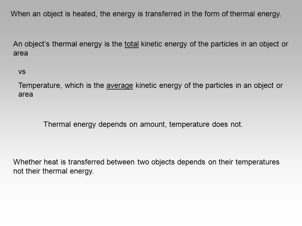 When an object is heated, the energy is transferred in the form of thermal energy.