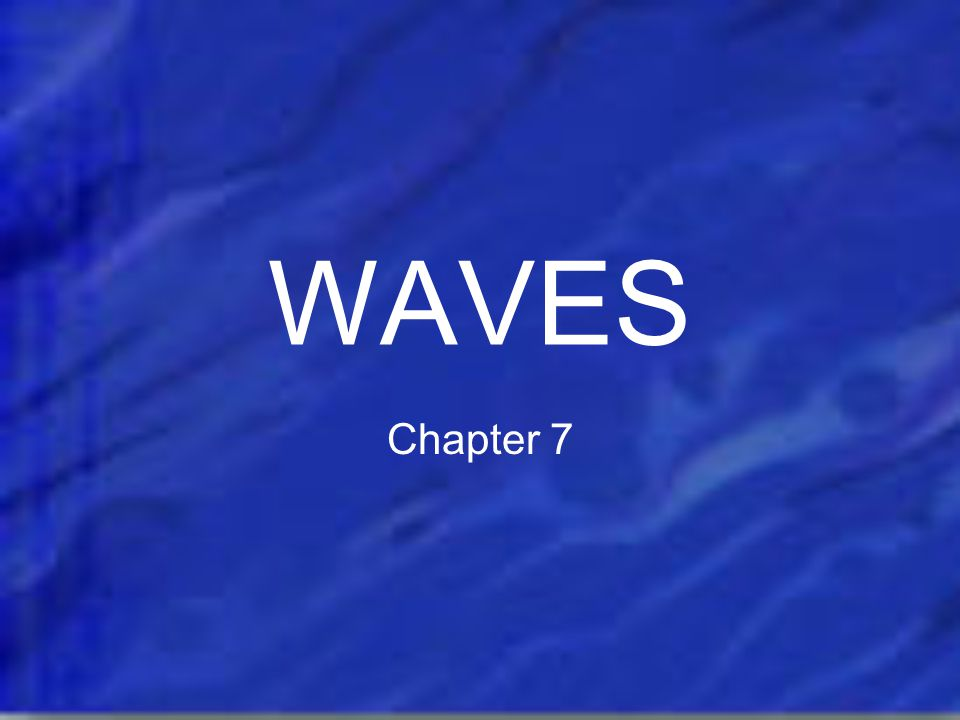 WAVES Chapter 7