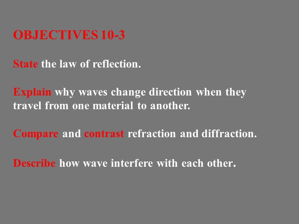 OBJECTIVES 10-3 State the law of reflection.