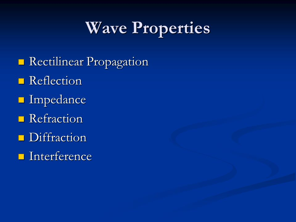 Wave Properties Rectilinear Propagation Reflection Impedance