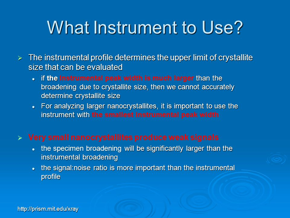 What Instrument to Use The instrumental profile determines the upper limit of crystallite size that can be evaluated.