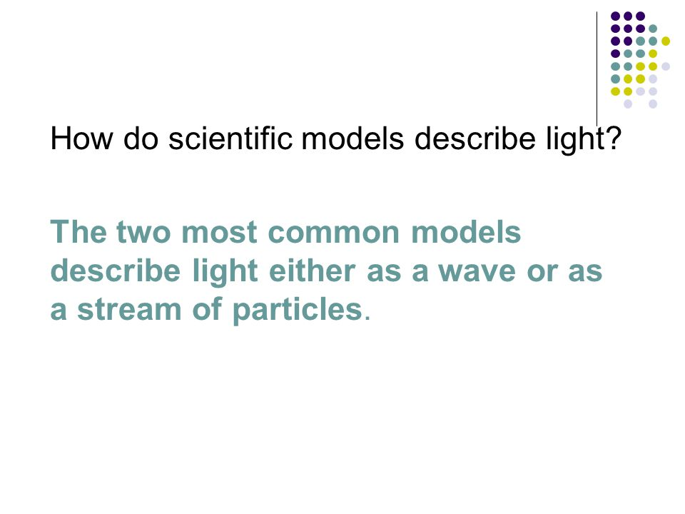 How do scientific models describe light