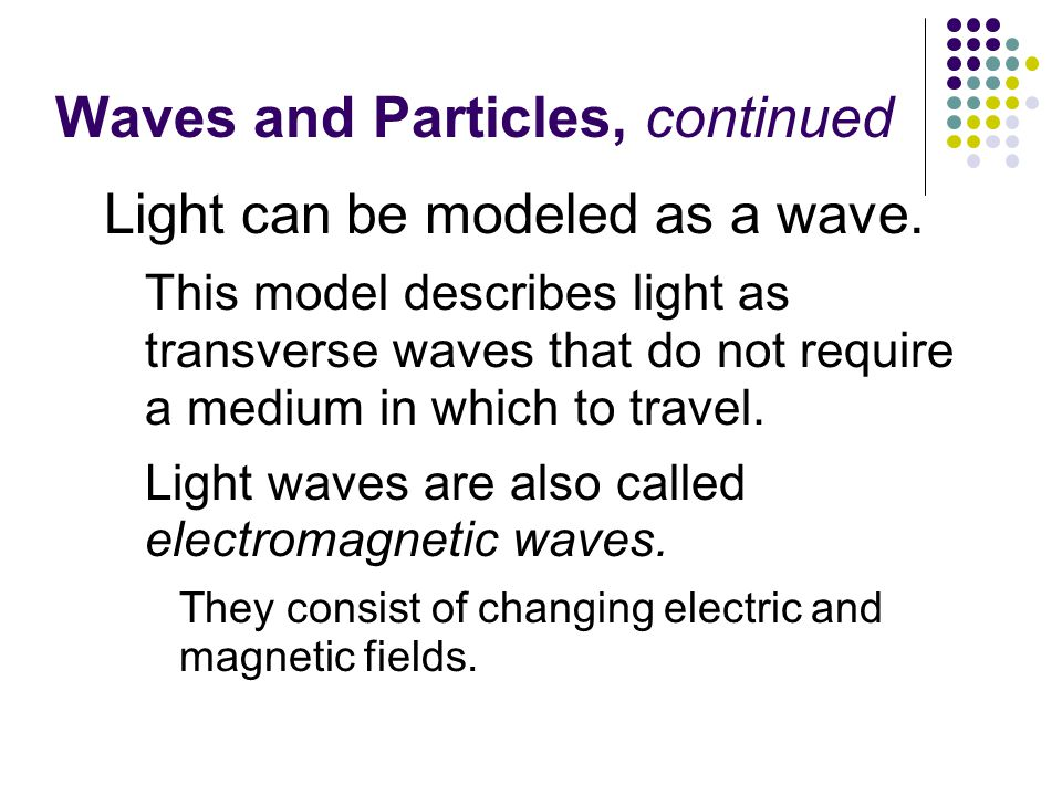 Waves and Particles, continued