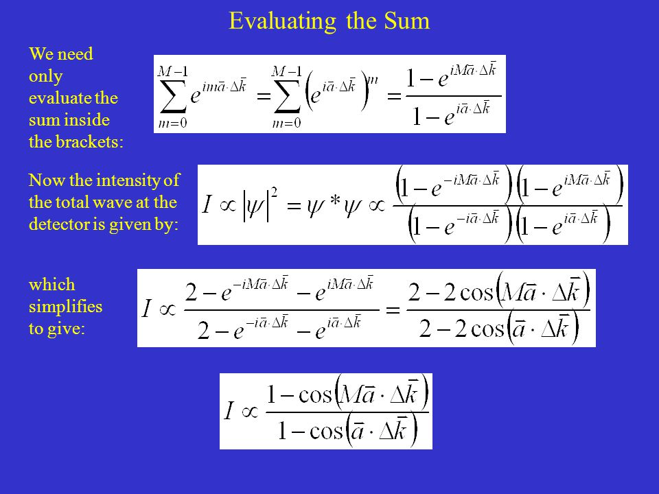 Evaluating the Sum We need only evaluate the sum inside the brackets:
