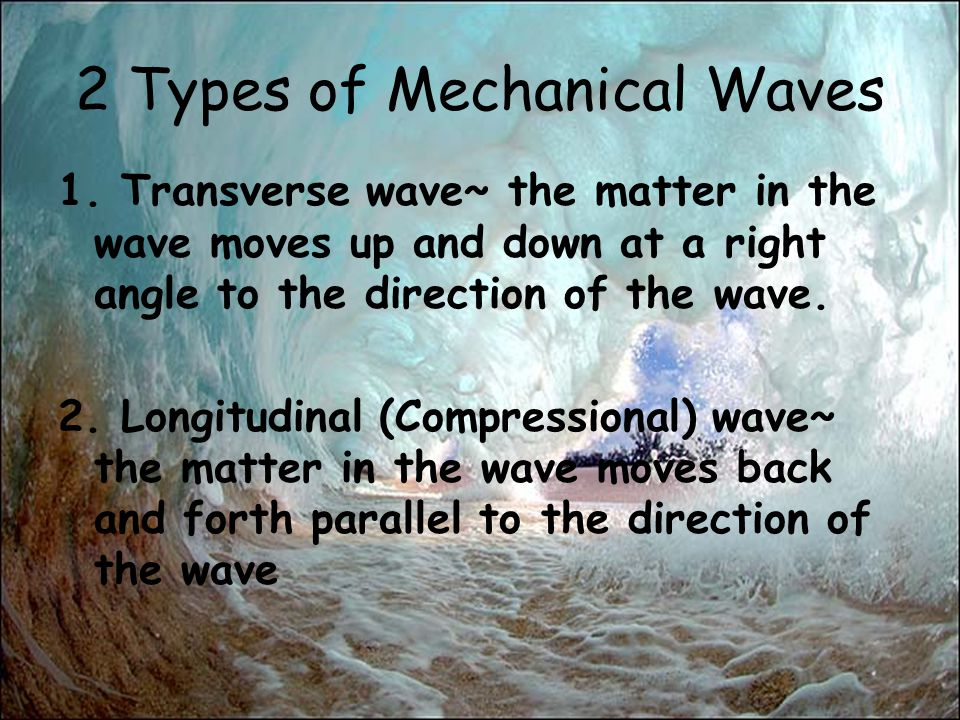 2 Types of Mechanical Waves