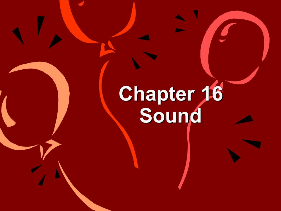 Chapter 16 Sound