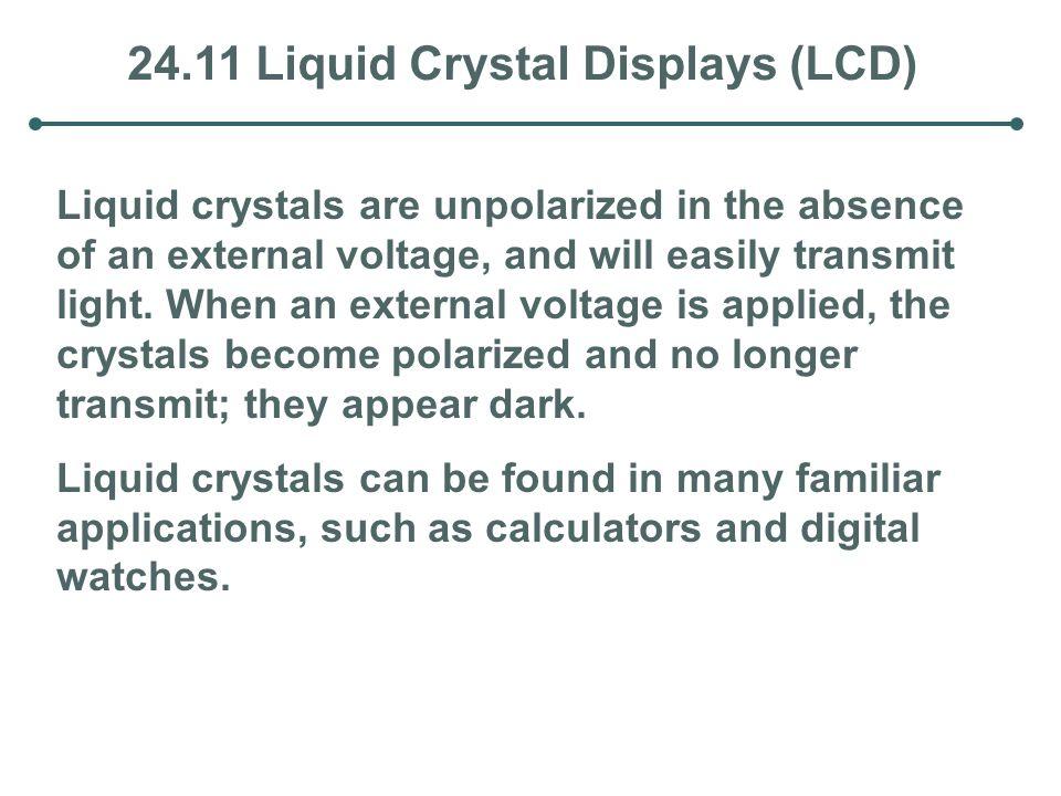 24.11 Liquid Crystal Displays (LCD)