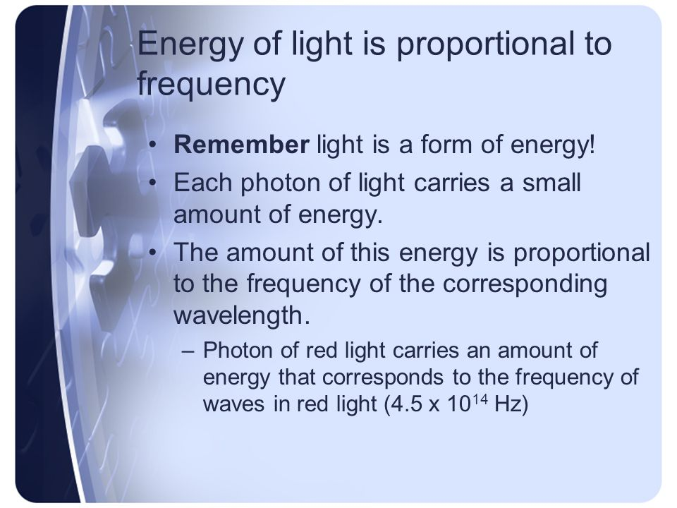 Energy of light is proportional to frequency
