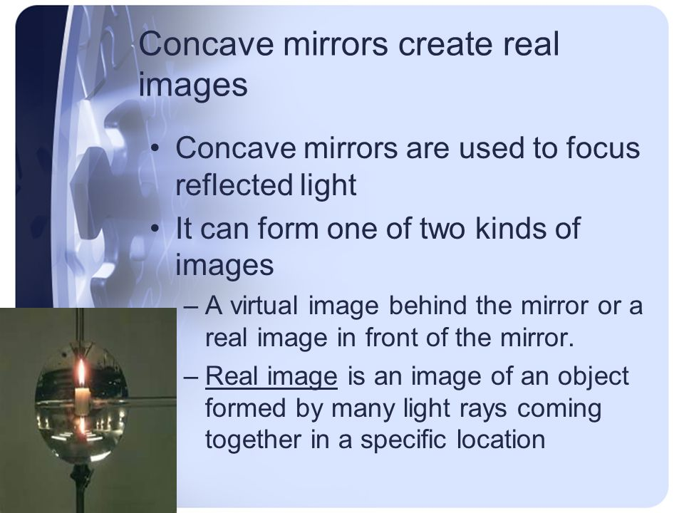 Concave mirrors create real images