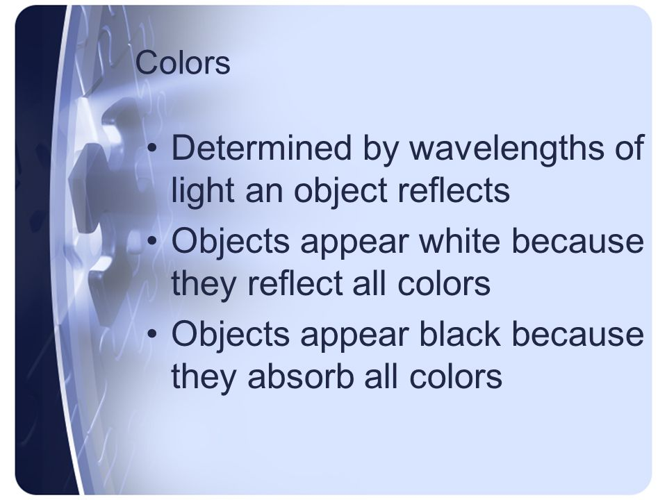 Determined by wavelengths of light an object reflects