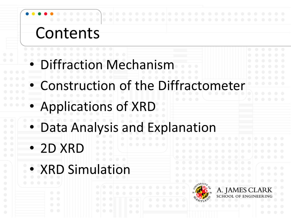 Contents Diffraction Mechanism Construction of the Diffractometer