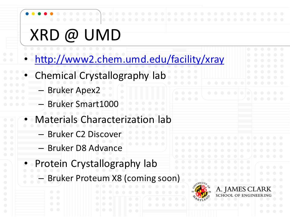 XRD @ UMD http://www2.chem.umd.edu/facility/xray