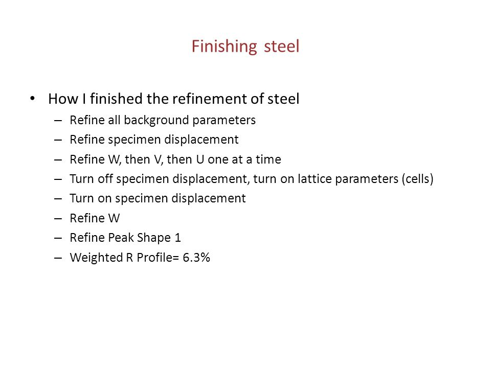Finishing steel How I finished the refinement of steel