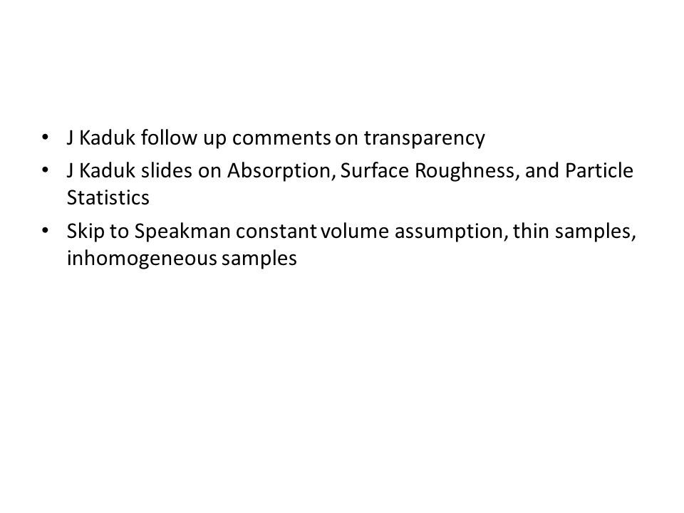 J Kaduk follow up comments on transparency