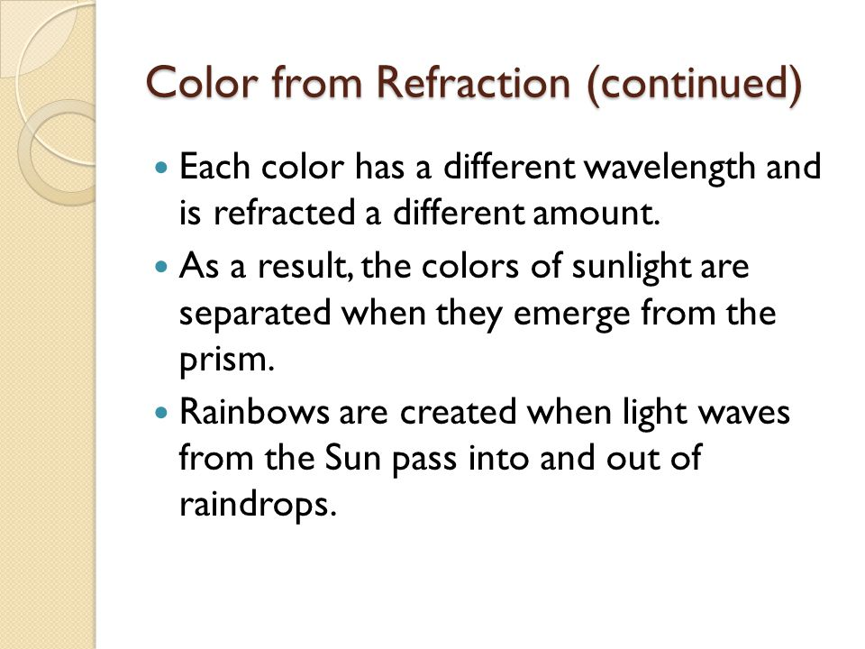Color from Refraction (continued)