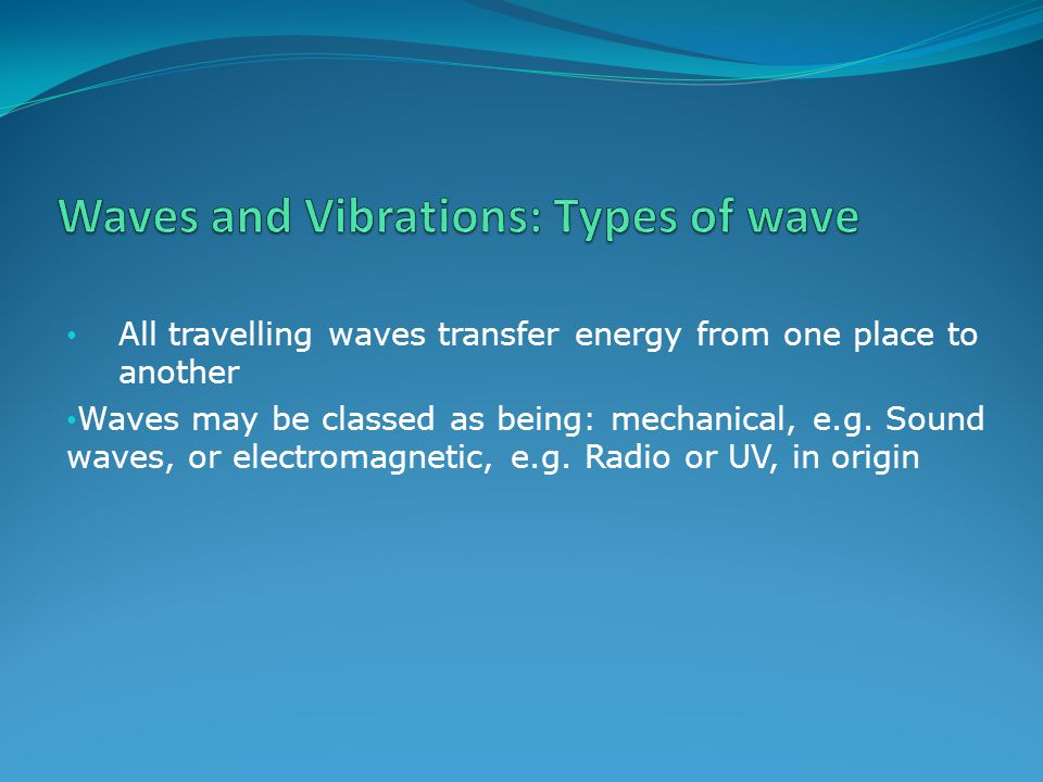 Waves and Vibrations: Types of wave
