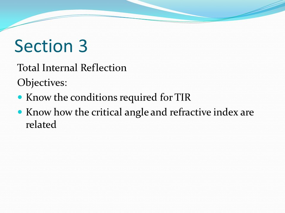 Section 3 Total Internal Reflection Objectives: