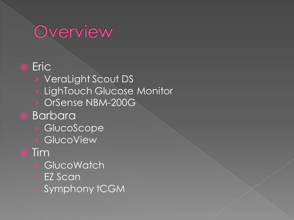 Overview Eric Barbara Tim VeraLight Scout DS LighTouch Glucose Monitor