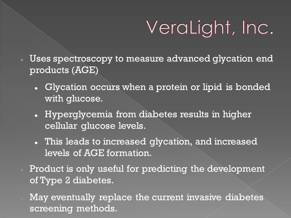 5 VeraLight, Inc. Uses spectroscopy to measure advanced glycation end products (AGE)