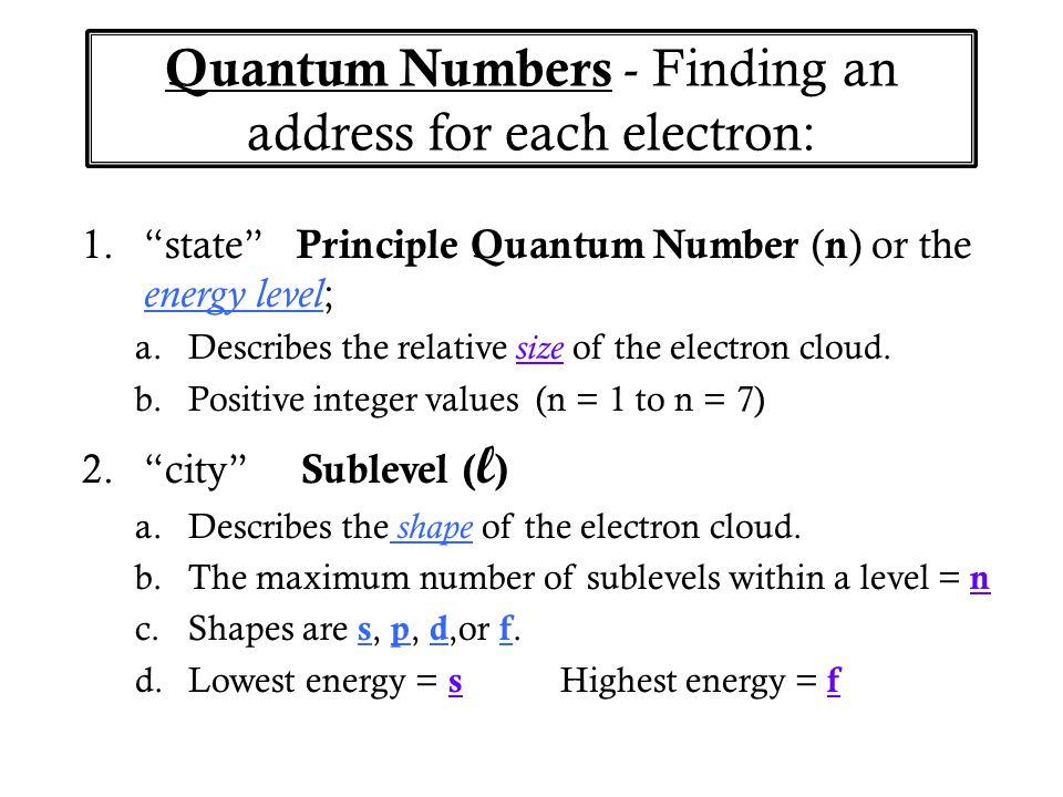 Quantum Numbers - Finding an address for each electron: