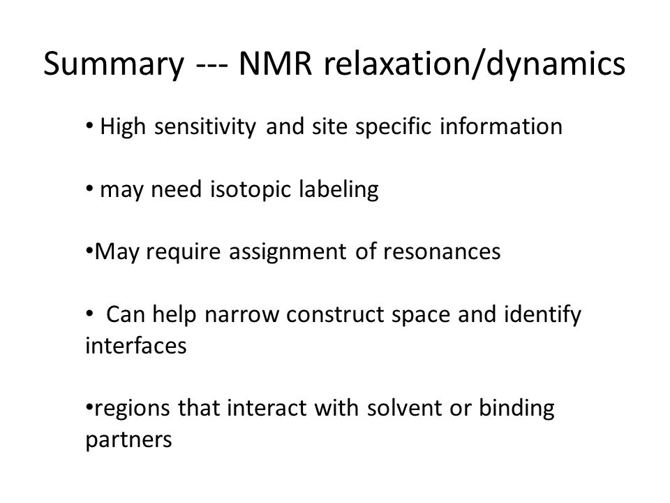 Summary --- NMR relaxation/dynamics