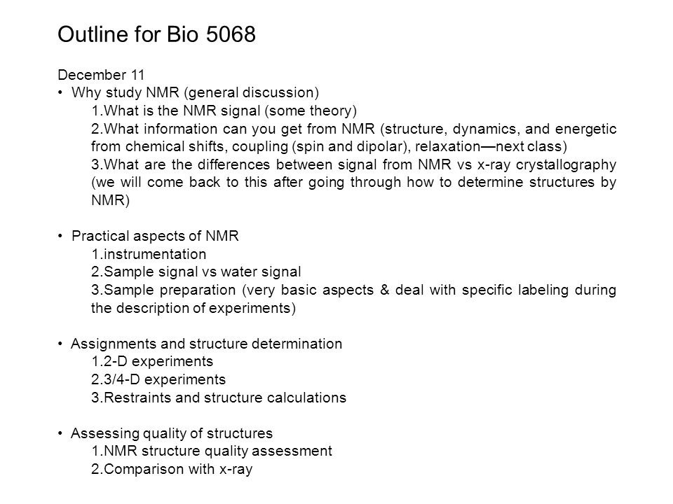Outline for Bio 5068 December 11 Why study NMR (general discussion)