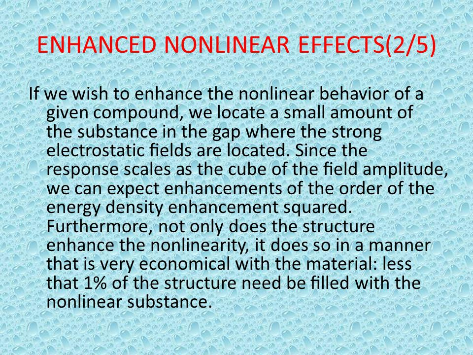 ENHANCED NONLINEAR EFFECTS(2/5)