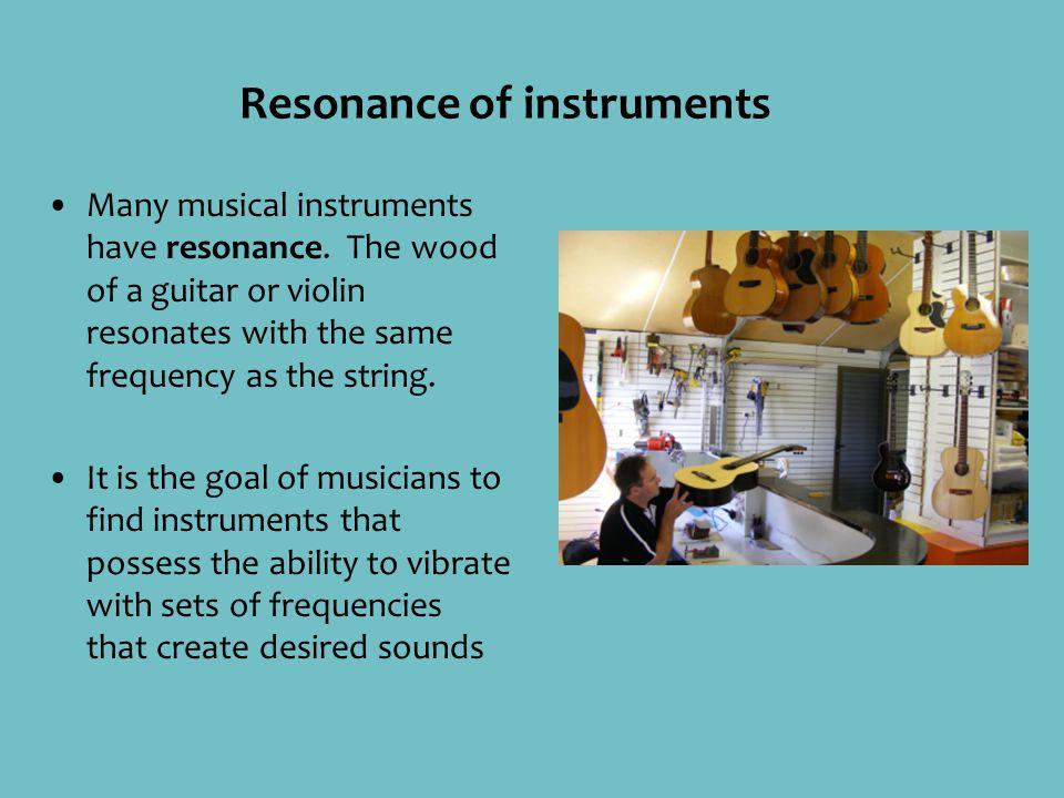 Resonance of instruments