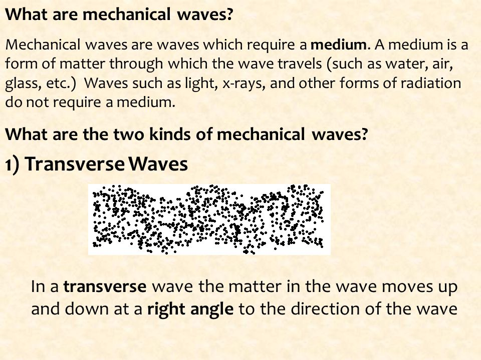 1) Transverse Waves What are mechanical waves