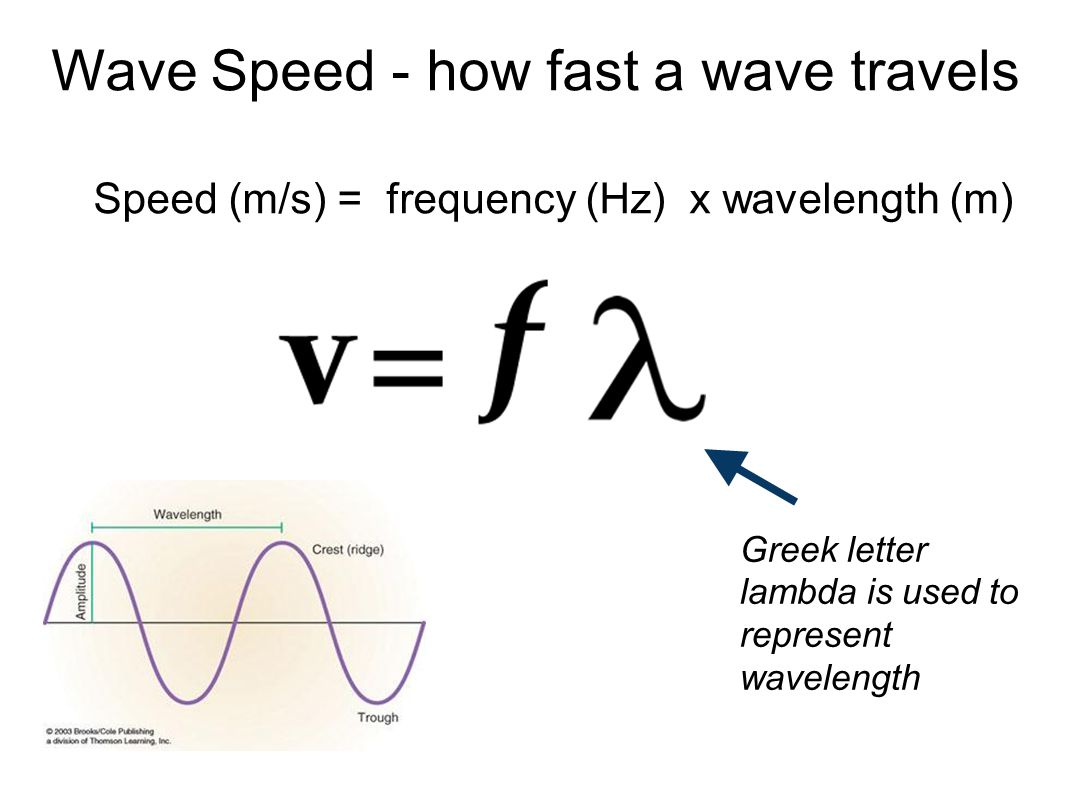 Wave Speed - how fast a wave travels