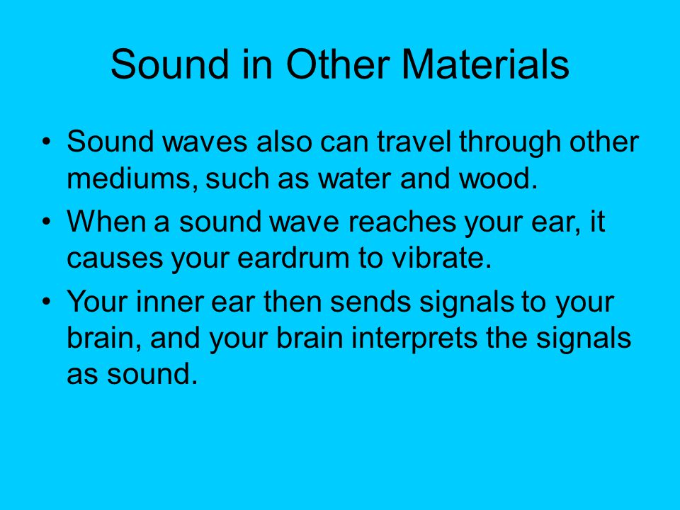Sound in Other Materials